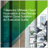 VMwareCloudFoundation-7Reasons_IT_ExecutiveGuide-eBook