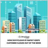 How-DivvyCloud-Keeps-Customer-Clouds-Out-of-the-News_Final-compressed