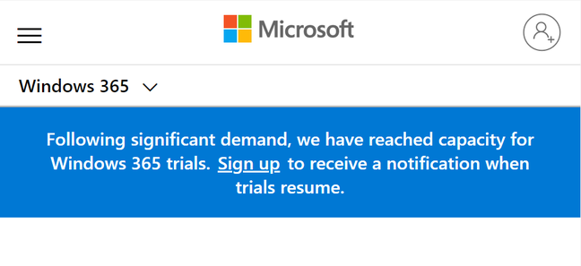 Microsoft notified users that its Windows 365 trials have reached capacity